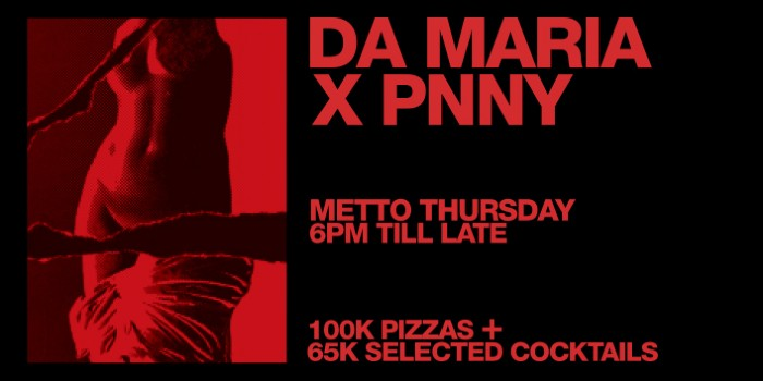 Da Maria X PNNY - Metto Thursday at Da Maria